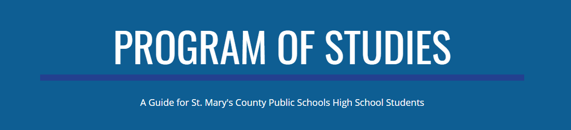 """Program of Studies A Guide for St Mary's County Public Schools High School Students"""